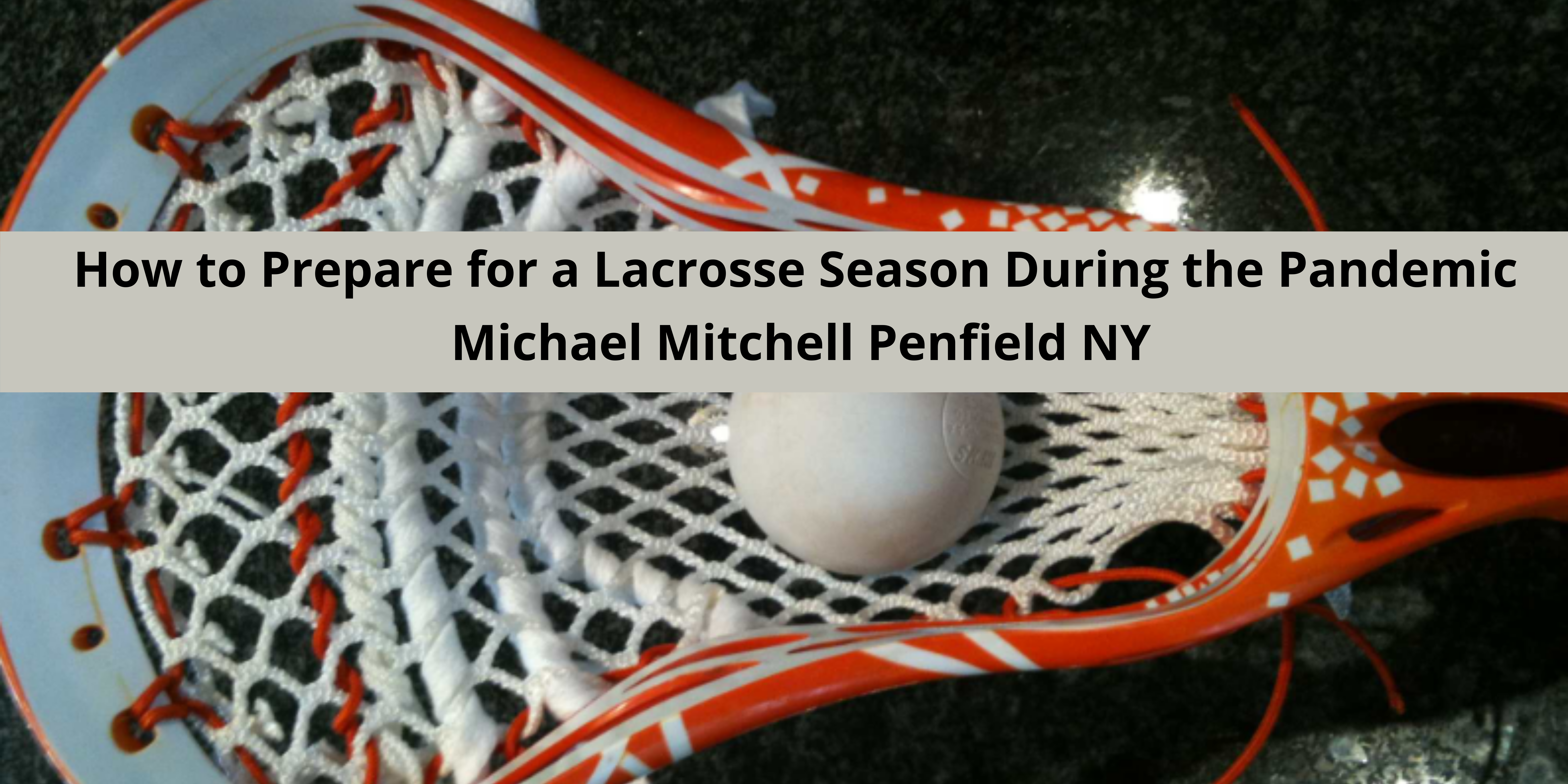 How to Prepare for a Lacrosse Season During the Pandemic